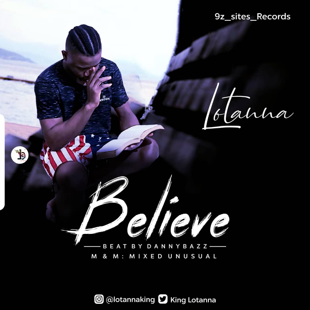 [Music] Lotanna – Believe