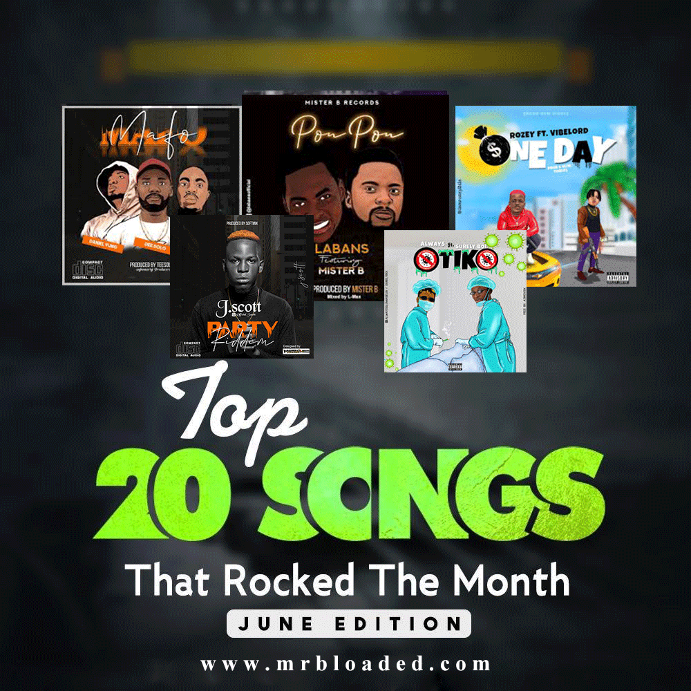 Top 20 Songs That Sparked The Month Of June on Mrbloaded (Which Is Your Favorite?)